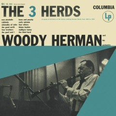 The 3 Herds - Woody Herman & His Orchestra