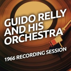 Guido Relly And His Orchestra - 1966 Recording Session