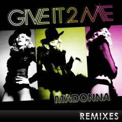 Give It 2 Me - The Remixes - Madonna