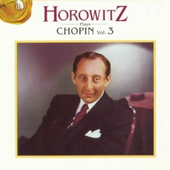 Horowitz Plays Chopin: Volume 3