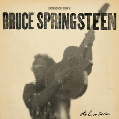 The Live Series: Songs of Hope - Bruce Springsteen