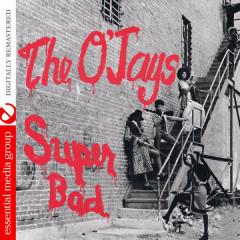 Super Bad (Digitally Remastered) - The O'Jays