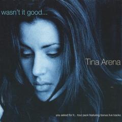 Wasn't It Good - Tina Arena