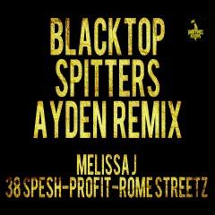 Blacktop Spitters (Ayden Remix) [feat. 38 Spesh, Melissa J, Profit & Rome Streetz] - PR Dean