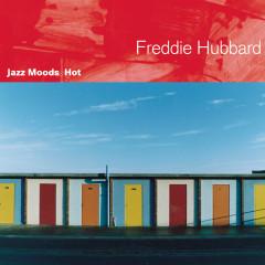 Jazz Moods - Hot - Freddie Hubbard