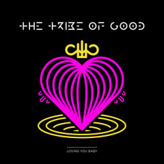 Loving You Baby (The Young Punx And Cagedbaby Mix) - The Tribe Of Good