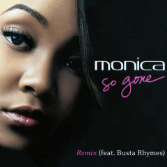 So Gone - Monica,Busta Rhymes