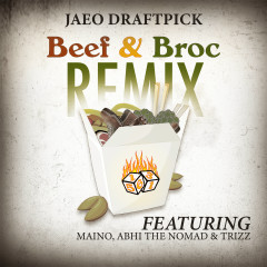 Beef & Broc (feat. Maino, Abhi The Nomad & Trizz) [Remix] - Jaeo Draftpick, Abhi The Nomad, Maino, Trizz