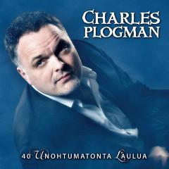 40 Unohtumatonta laulua - Charles Plogman