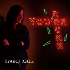 You're Drunk (Single) - Brandy Clark