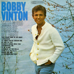 Take Good Care of My Baby - Bobby Vinton