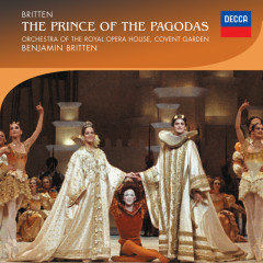 Britten: The Prince of the Pagodas - Orchestra of the Royal Opera House, Covent Garden, Benjamin Britten