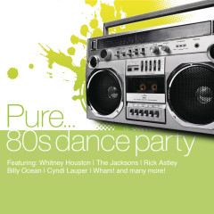 Pure... 80's Dance Party - Various Artists