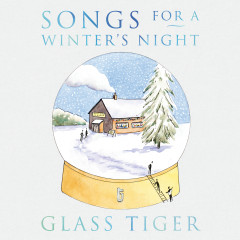 Songs For a Winter's Night - Glass Tiger