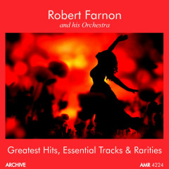 Greatest Hits, Essential Tracks and Rarities - Robert Farnon And His Orchestra