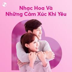 Nhạc Hoa Và Những Cảm Xúc Khi Yêu - Angela Zhang, Vương Tuấn Khải (TFBoys), Mạch Tiểu Đâu, Luân Tang