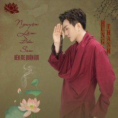 Nguyện Làm Đóa Sen Bên Mẹ Quán Âm (Single) - Hùng Thanh