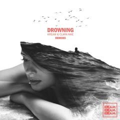 Drowning (The Remixes) - KREAM, Clara Mae