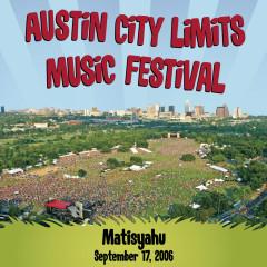 Live At Austin City Limits Music Festival 2006 - Matisyahu