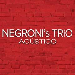 Acústico - Negroni's Trio