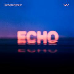 Echo (Studio Version) - Elevation Worship, Tauren Wells