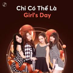 Chỉ Có Thể Là Girl's Day