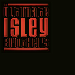 The Ultimate Isley Brothers - The Isley Brothers