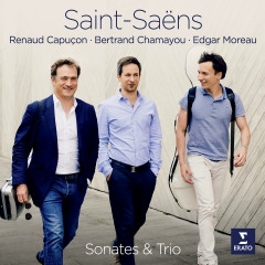 Saint-Saëns: Violin Sonata No. 1, Cello Sonata No. 1 & Piano Trio No. 2 - Renaud Capucon, Edgar Moreau, Bertrand Chamayou