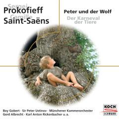 Prokofieff: Peter und der Wolf / Saint-Saëns: Der Karneval der Tiere - Boy Gobert, Peter Ustinov, Münchener Kammerorchester, Gerd Albrecht, Karl Anton Rickenbacher