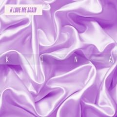 Love Me Again - KINA
