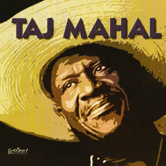 Songs For The Young At Heart: Taj Mahal - Taj Mahal