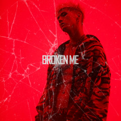 Broken Me (Single)