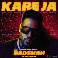 Kareja Kareja - Badshah,Aastha Gill