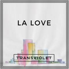 LA Love - Transviolet