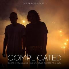 Complicated (The Remixes part 2) - Dimitri Vegas & Like Mike,David Guetta,Kiiara
