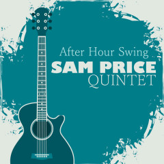 After Hour Swing - Sam Price Quintet, King Curtis