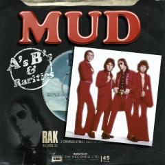 A's, B's And Rarities - Mud