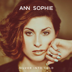 Silver Into Gold - Ann Sophie