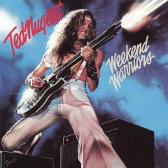Week-end warriors - Ted Nugent