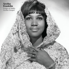 Songs Of Faith: Aretha Gospel - Aretha Franklin