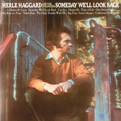 Someday We'll Look Back - Merle Haggard, The Strangers