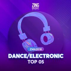 Top 5 Ca Khúc Dance/Electronic Được Yêu Thích ZMA 2018