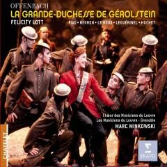 Offenbach: La Grande Duchesse de Gerolstein - Dame Felicity Lott, Sandrine Piau, Yann Beuron, Choeur des Musiciens du Louvre, Les Musiciens Du Louvre