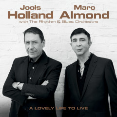 A Lovely Life to Live - Jools Holland, Marc Almond