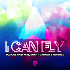 I Can Fly - Marcos Carnaval, Donny Marano, Moffous