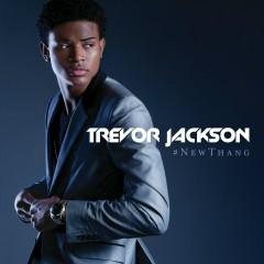 #NewThang - Trevor Jackson