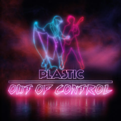 Out of Control - Plastic