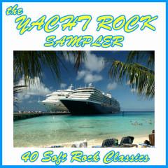 The Yacht Rock Sampler: 40 Soft Rock Classics - Various Artists