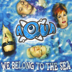 We Belong To The Sea - Aqua