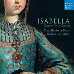 Isabella - Music for a Queen - Capella de la Torre